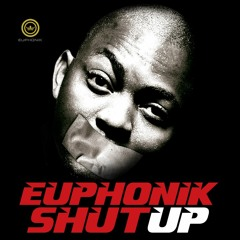 Euphonik Ft. Bheki Cele - Shut Up