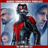 Ant-Man - Audio Commentary Podcast