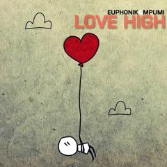 Euphonik & Mpumi - Love High