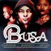 Euphonik, Bob'Eezy & Mpumi - Busa