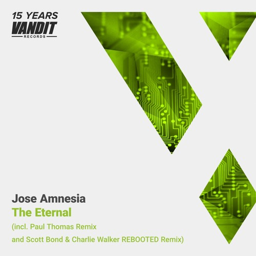 Jose Amnesia - The Eternal (Scott Bond & Charlie Walker REBOOTED Remix)