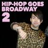 SuperFruit - HIP HOP GOES BROADWAY 2