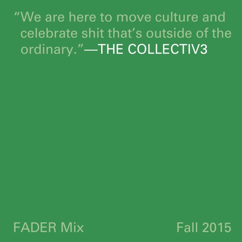 FADER Mix: The Collectiv3
