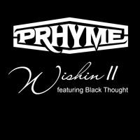 PRhyme - Wishin II (Ft. Black Thought)