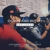 Down Ass Bitch Unplugged Feat Lito Kirino Mp3