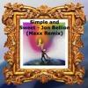 Simple And Sweet - Jon Bellion (Maxx Remix)