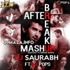 After Breakup Mashup - DJ Saurabh Ft. DJ Pops