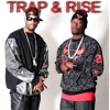 TRAP AND RISE FEAT. X