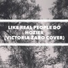 Like Real People Do - Hozier (Victoria Zaro Cover)