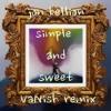jon bellion - simple and sweet (liam joel remix)