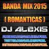 Banda Mix ( ROMANTICAS 2015 ) - DJ Alexis Portada del disco