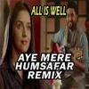 Aye Mere Humsafar_Deejay_Davissen(Preview)