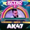 AK47 - Set Retro Music Festival 2015 - Discoteca B3 - Dos Hermanas , Sevilla - 14 Noviembre 2015 -