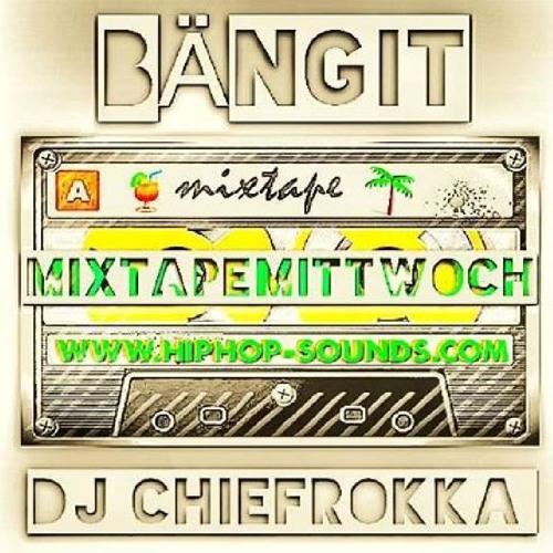 MixtapeMittwoch Vol. 26 mit Chiefrokka - BÄNG iT -