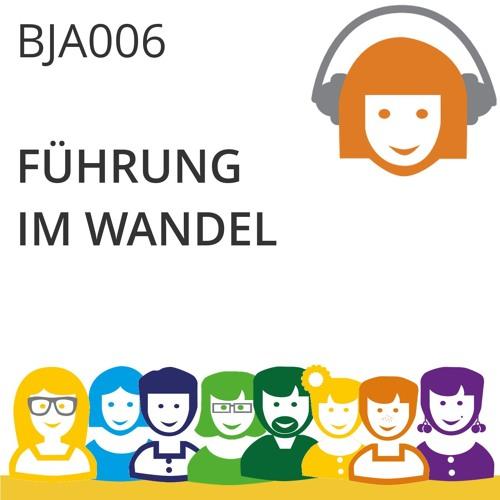 BJA006 | Führung im Wandel (Dr. Sabine Reichelt-Nauseef + Judith Andresen)