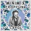 Carol - Minimix Tropfunk