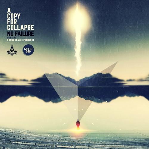 A Copy For Collapse - No Failure (Produkkt Remix)