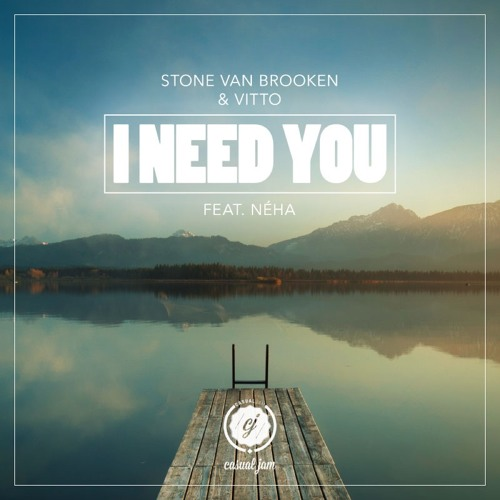 Download Stone Van Brooken & ViTTO - I Need You (Feat. Néha) (Radio Edit)