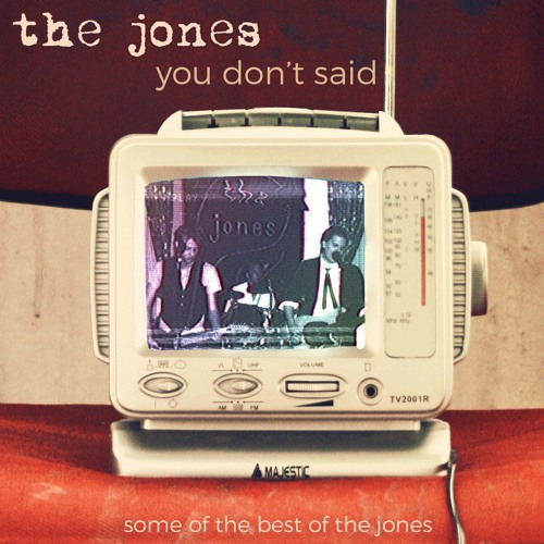 You Don't Said - some of the best of the jones