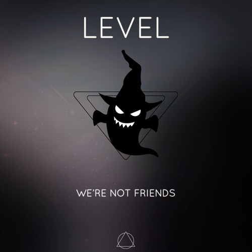 We're Not Friends - Level
