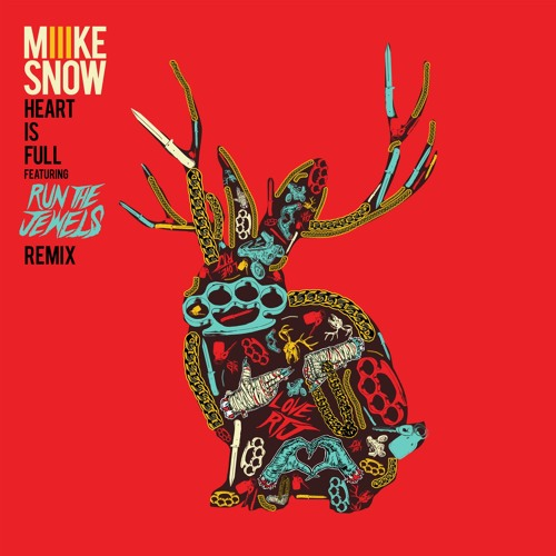Miike Snow - Heart Is Full (Remix Ft. Run The Jewels)