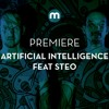 Premiere: Artificial Intelligence 'Take Me There' feat Steo