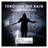 Through The Rain feat. David Call