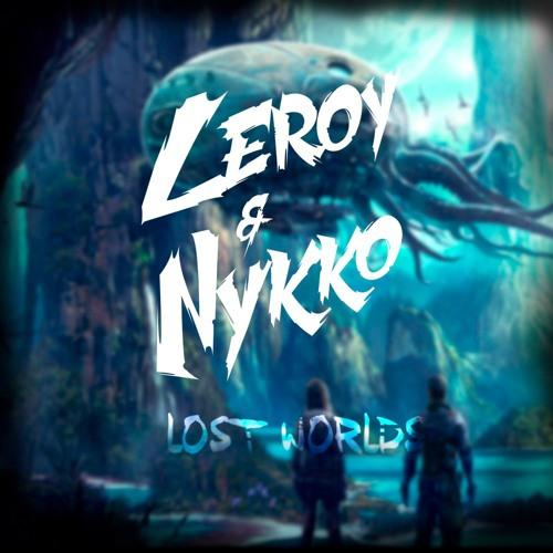 Leroy & Nykko - Lost Worlds (Original Mix)