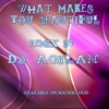 WHAT MAKES YOU BEAUTIFUL(DJ AGILAN)