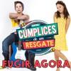 Cúmplices de um Resgate - Fugir Agora (Versão Manuela e Joaquim) Música Completa Portada del disco