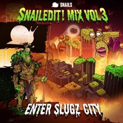 SNAILEDIT! Mix Vol. 3 (Enter Slugz City)