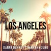 Danny  Darko - FT - Hanna  Young - Los  Angeles - Chris Swift & Maff Boothroyd Remix