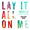 Rudimental - Lay It All On Me (feat. Ed Sheeran) [Cash Cash Remix]