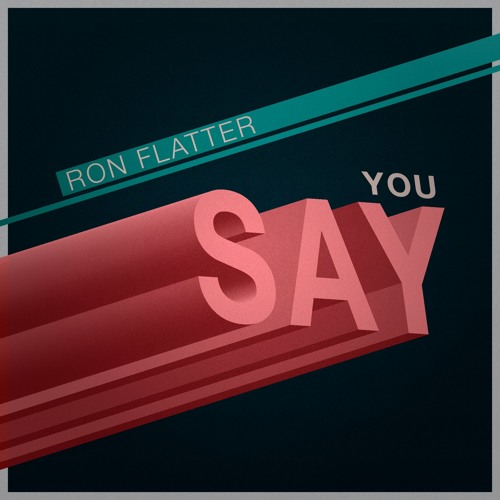 You Say - Ron Flatter (Free Download)