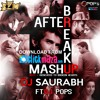 ♫ After BREAKUP MASHUP ♫ BY Dj Saurabh Ft Ðj Pops - Hussain Dar