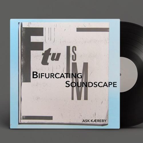 Bifurcating Soundscape (3 Min excerpt)