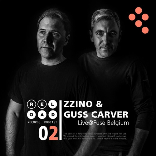Re-load records Podcast 02 Zzino & Guss Carver Live @ Fuse Nov 2015