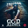 POPCAAN - GOD ALONE - NOTNICE RECORDS/UNRULY ENTERTAINMENT