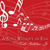 14 - A Song Without An End  By Keith Galliher, Jr.