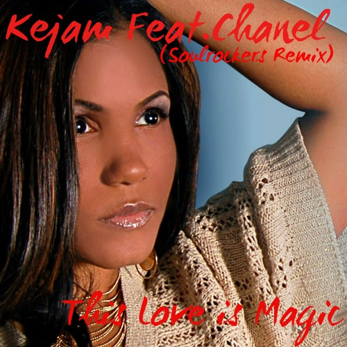 Kejam FeatChanel This Love is Magic - Soul Rockers  DJ  Mix Tape Exclusive Only