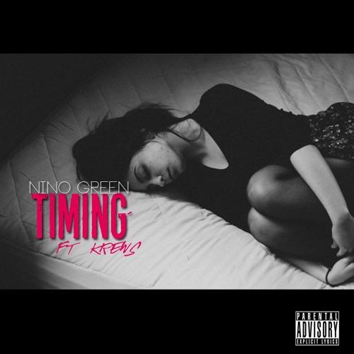 Timing ft. Krew$ (prod. by Nino Green)
