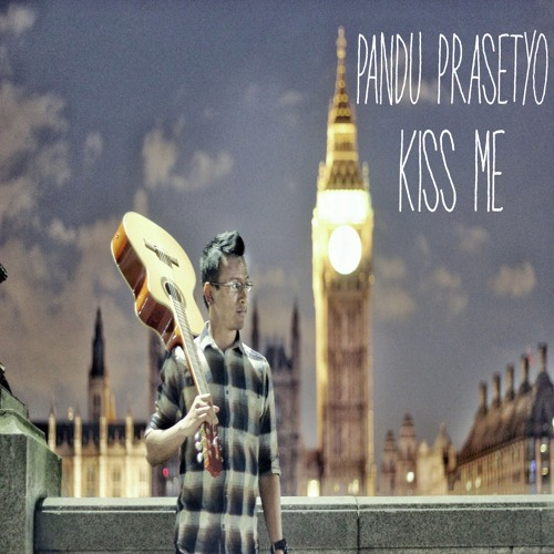 Olly Murs - Kiss Me (Cover By Pandu Prasetyo)