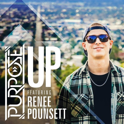 Purpose - Up ft. Renee Pounsett