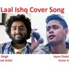 Laal Ishq Cover Song By Ayon Chaklader, Original Artist - Arijit Singh