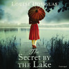 The Secret By The Lake by Louise Douglas (Audiobook Extract) read by  Karen Cass