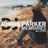 DJ Chris Parker - Memories (All Over)