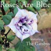 Girl in my window ROSES ARE BLUE ft. The Gatsbys