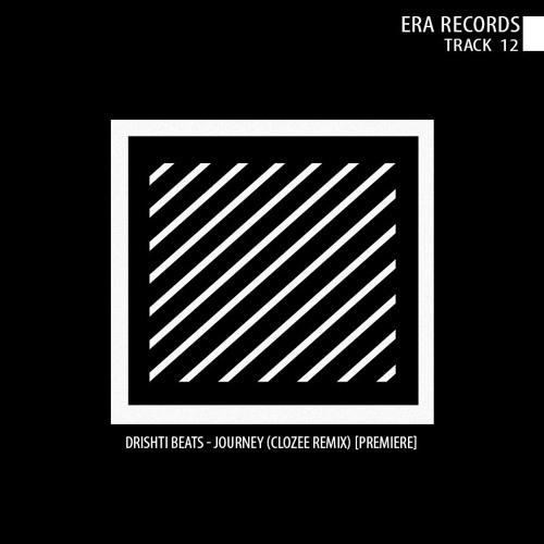 Drishti Beats - Journey (CloZee Remix) [Premiere] by Era