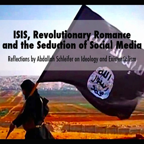ISIS Revolutionary Romance And The Seduction Of Social Media By Arab Society