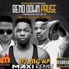 DJ Big Up - Bend Down Pause  - Runtown Ft. Wizkid (Version Maxi)